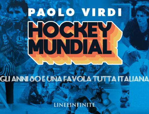 """In uscita il nuovo libro di Paolo Virdi """"Hockey Mundial – gli anni '80 e una favola tutta italiana"""""""